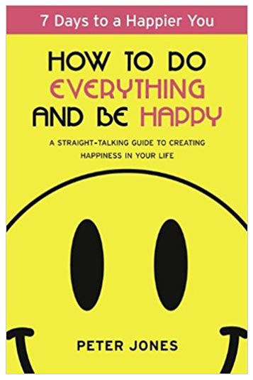 4. How to do everything and be happy - Peter Jones