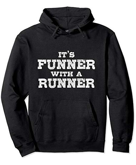 14. It's Funner with a Runner, Funny Text – Pullover Hoodie