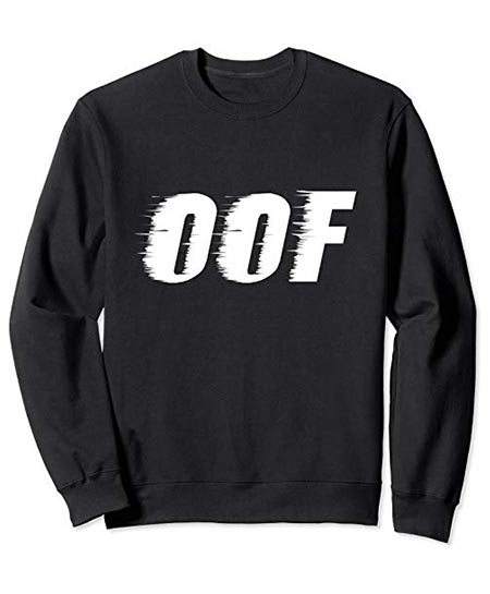 13. OOF! Cool design text – sweatshirt